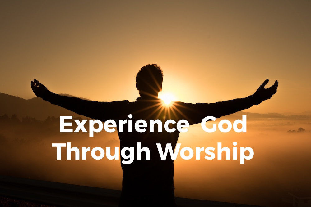 the way church ministries sermon - experience god in worship